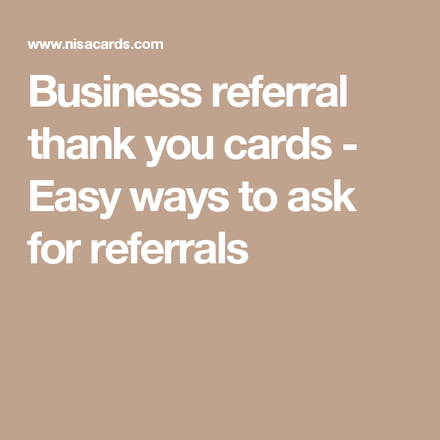 Business Referral Thank You Cards Easy Ways To Ask For Referrals