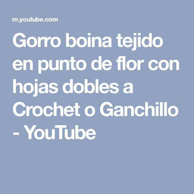 Gorro boina tejido en punto de flor con hojas dobles a Crochet o Ganchillo - YouTube