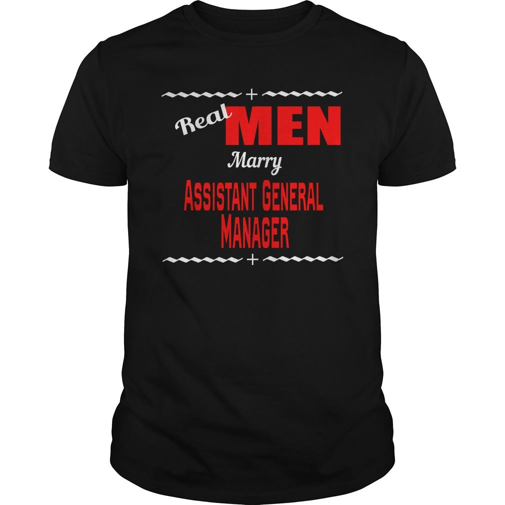 REAL MEN MARRY ASSISTANT GENERAL MANAGER T SHIRT