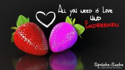 All You Need Is Love Und Erdbeeren Erdbeeren Coole
