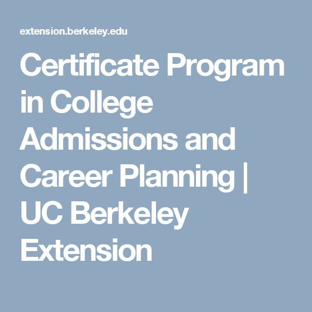 Certificate Program In College Admissions And Career Planning Uc