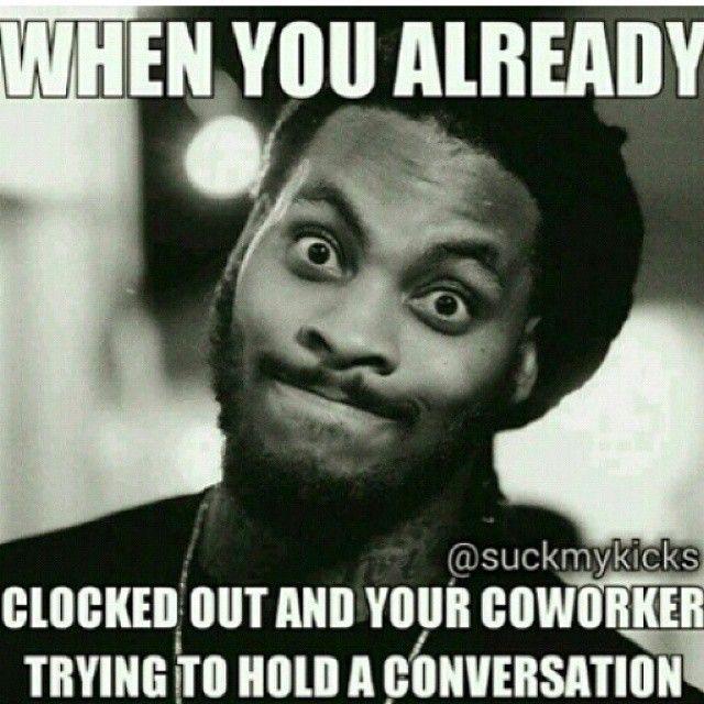 Instagram Photo By Manstagram 420 Sanoussy Cisse Iconosquare Work Quotes Funny Work Humor Work Memes