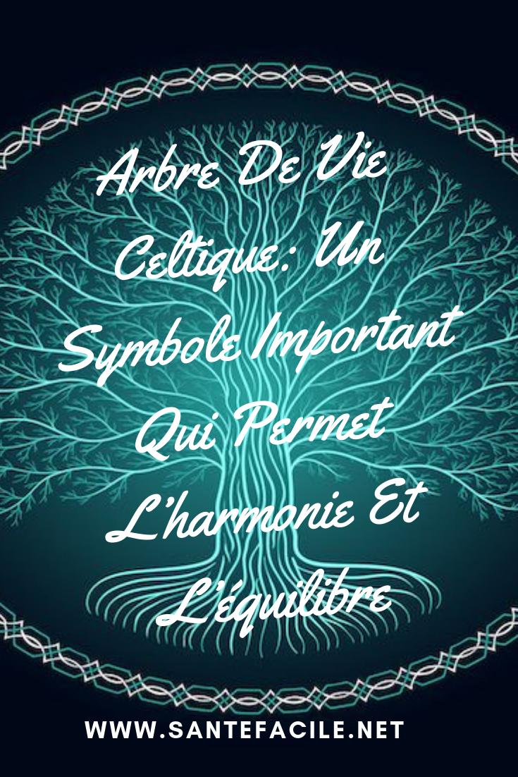 Arbre De Vie Celtique Un Symbole Important Qui Permet L Harmonie
