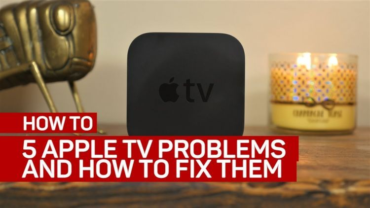 5 common Apple TV problems and how to fix them Techy