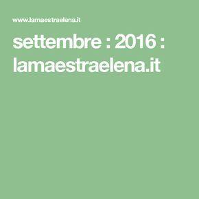 settembre : 2016 : lamaestraelena.it