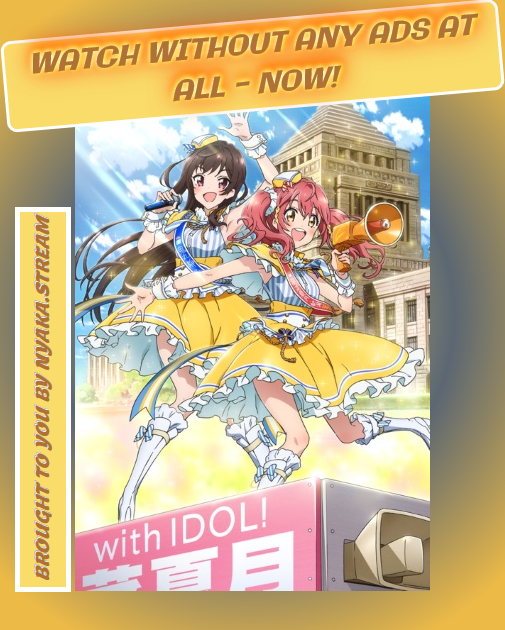 Watch Idol Jihen Anime Online For Free