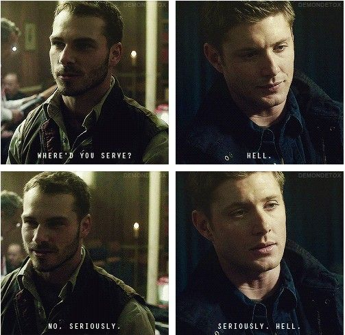 """""""Where'd you serve?"""" """"Hell"""" """"No, seriously"""" """"Seriously. Hell"""" :gif: #Supernatural #GoodGodYall #Dean"""