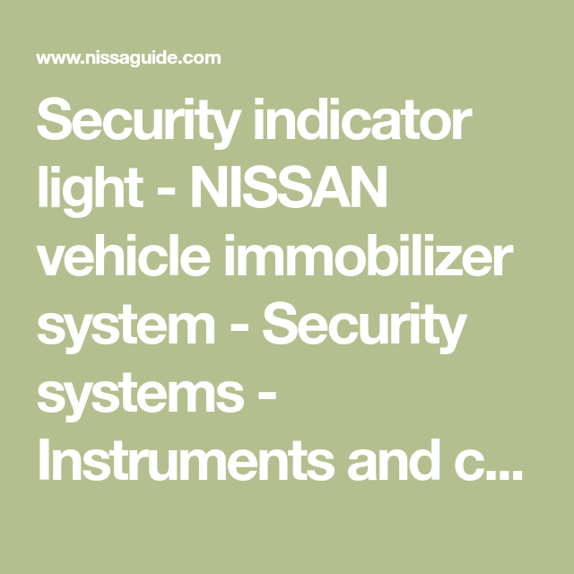 security indicator light nissan vehicle immobilizer system rh pinterest com 2011 Nissan Altima Warning Lights Nissan Altima Warning Indicators