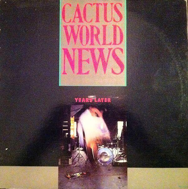 Cactus World News - Years Later CANADA 1986 12  MAXI Vinyl mint