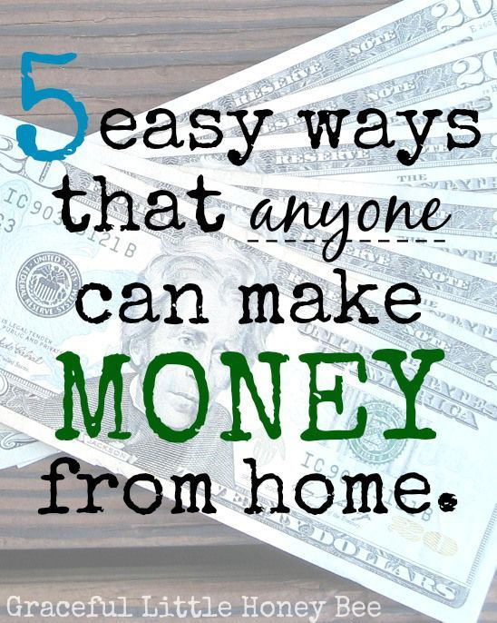 5 Easy Ways that ANYONE Can Make Money From Home | Extra money ...
