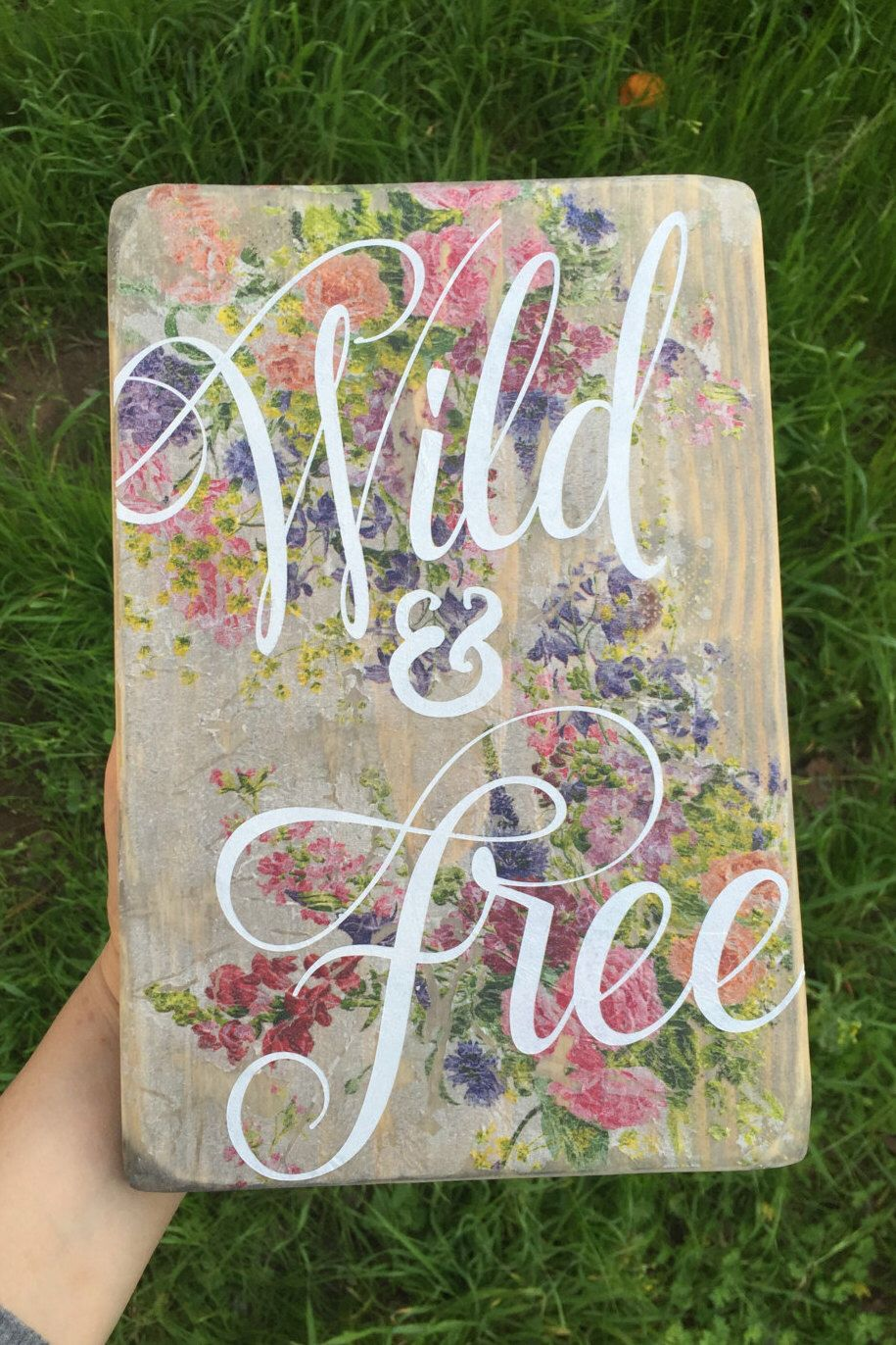 Wild & Free Wood Flower Sign by SomedayBrighter on Etsy https://www.etsy.com/listing/268498536/wild-free-wood-flower-sign