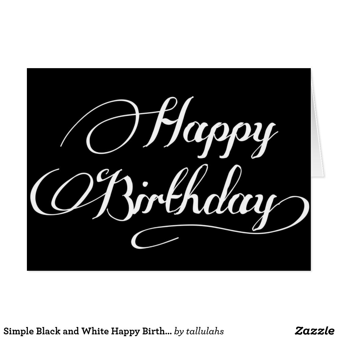 Simple Black And White Happy Birthday Script Card Zazzle Com In 2021 Happy Birthday Posters Happy Birthday Black Birthday Greeting Cards