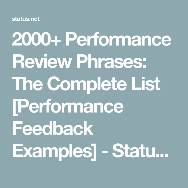 2000 Performance Review Phrases The Complete List Performance Feedback Examples In 2020 Performance Reviews Performance Appraisal Employee Performance Review