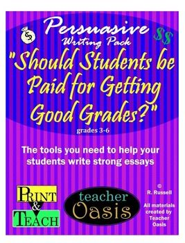 Persuasive Writing Prompt Should Students Be Paid For Getting Good  The Tools You Need To Help Your Students Write Strong Essays Includes  Writing Paper For Cute Displays Everything You Need To Teach And Assess  Persuasive