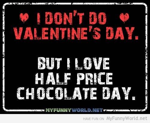 Anti-Valentine's day cards: I don't do Valentine's Day ...