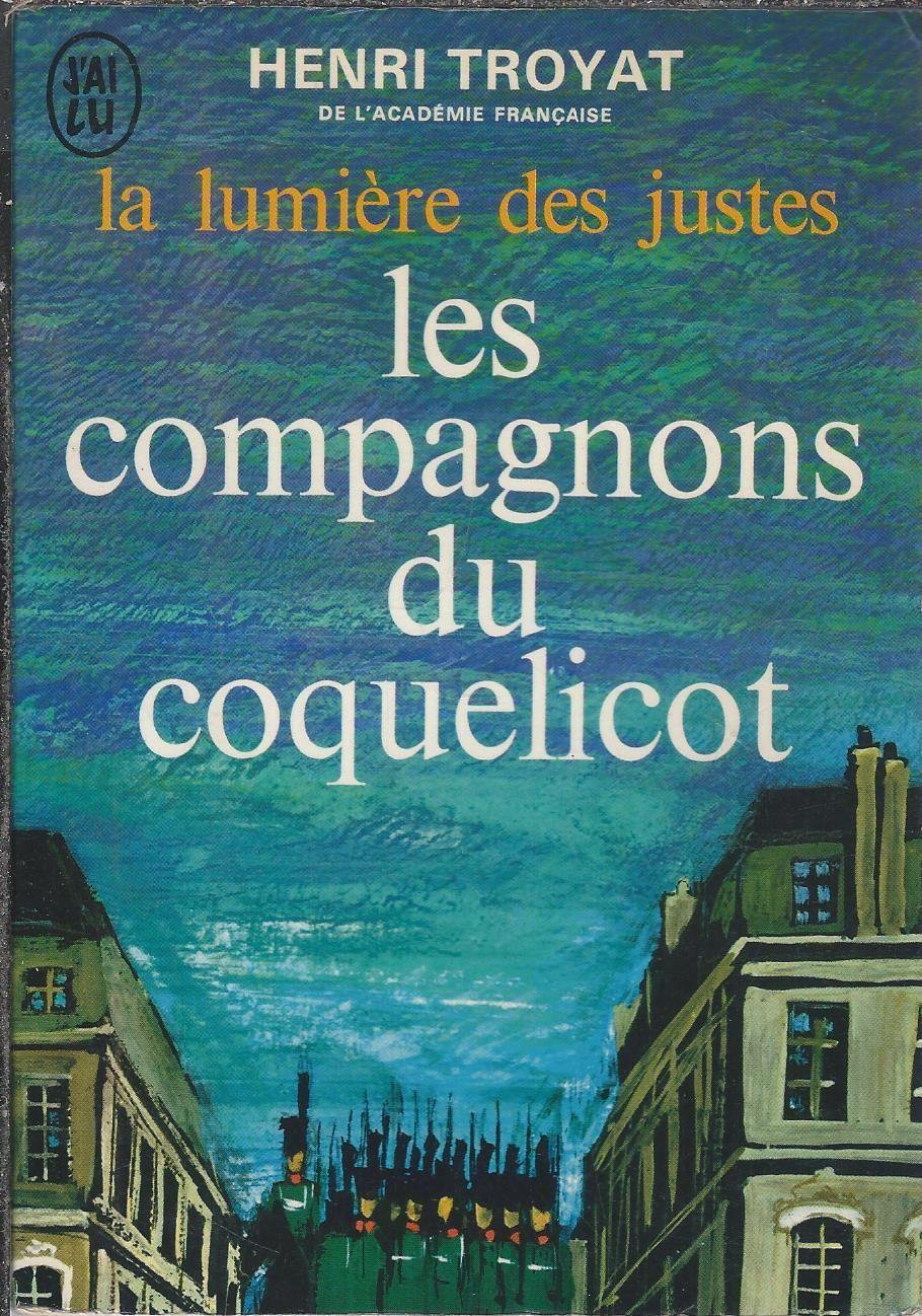 Les Compagnons Du Coquelicot Henri Troyat J Ai Lu Coquelicots Compagnon Academie Francaise