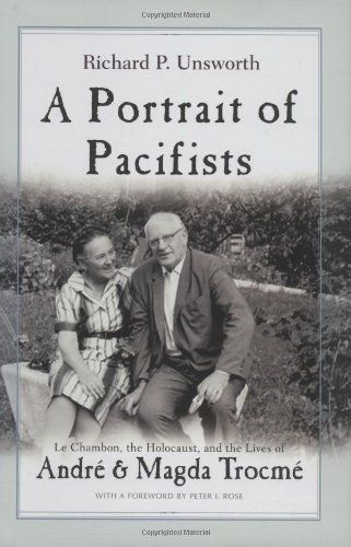 A Portrait of Pacifists: Le Chambon, the Holocaust and the Lives of Andre and Magda Trocme (Religion, Theology, and the Holocaust) by Richard P. Unsworth,http://www.amazon.com/dp/0815609701/ref=cm_sw_r_pi_dp_3IGQsb1Z9HW56MCB