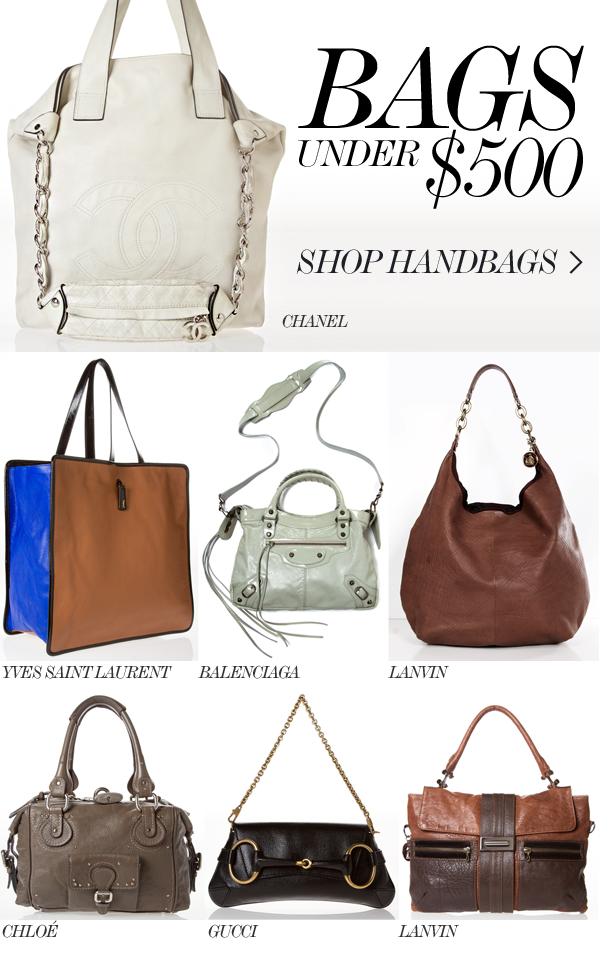 e7bed2720f0 BAGS UNDER $500 // Chanel, Yves Saint Laurent, Balenciaga, Lanvin, Gucci,  Chloé more.