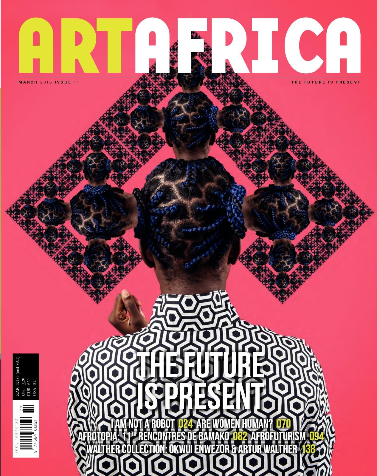 The Future Is Present Art Africa Issue 11