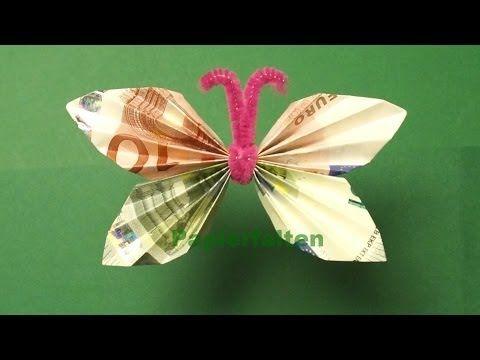 Geldscheine falten, Geldgeschenke: Schmetterling - YouTube | Meins ...