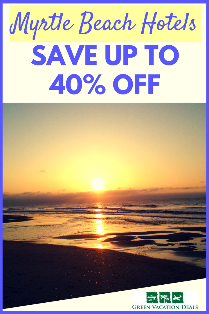 Save up to 40 off Myrtle Beach Hotels Highlights from