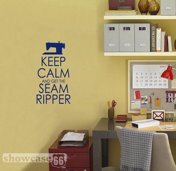 Keep Calm and Get the Seam Ripper Vinyl Wall Art by showcase66 ...