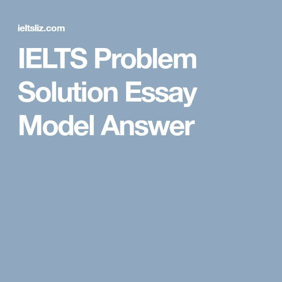 ielts problem solution essay model answer ielts  problem solution essay