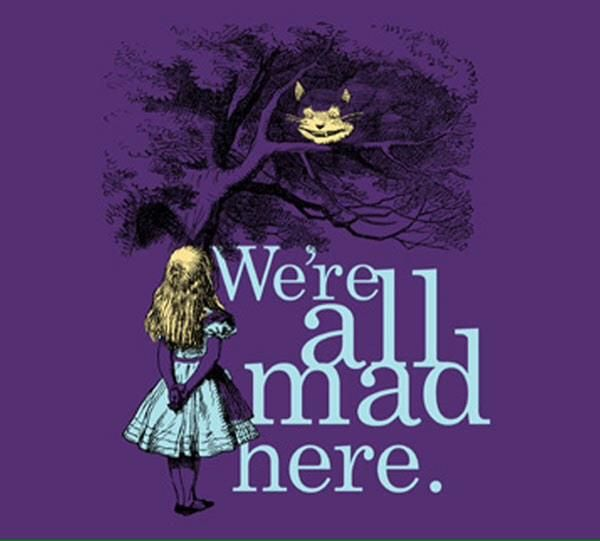 We re All Mad Here Halloween Alice In Wonderland Shirts