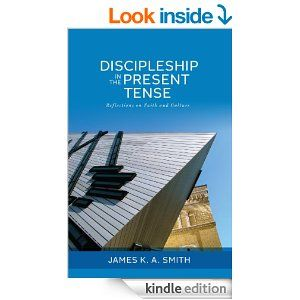 Book Review: Discipleship in the Present Tense: Reflections on Faith and Culture by James KA Smith - a series of 24 essays (a couple are actually interviews) about church, culture, books, ideas and worship.  This is a good way to get an overview of James KA Smith's thought.  He is an increasingly important Christian thinker and while some of his books can be pretty dense, this is quite readable.