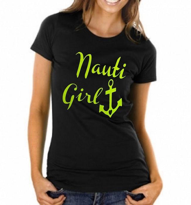 Nauti Girl. Ladies Fit T-Shirt