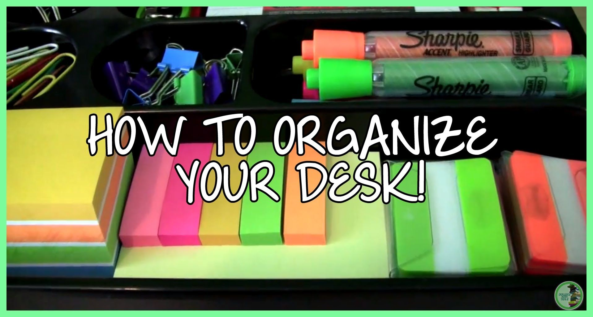 How To Organize Your Desk Video By High School Experience