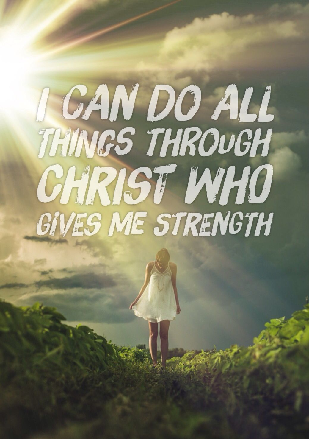 I Can Do All Things Through Christ Who Gives Me Strength Phil 413