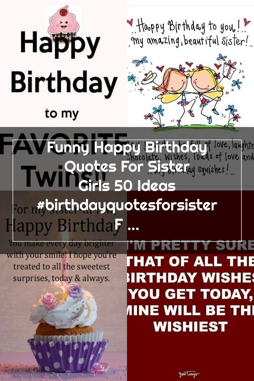 Funny Happy Birthday Quotes For Sister Girls 50 Ideas Birthdayquotesforsister Funny Happy Bir Sister Birthday Quotes Sister Quotes Happy Birthday Quotes Funny