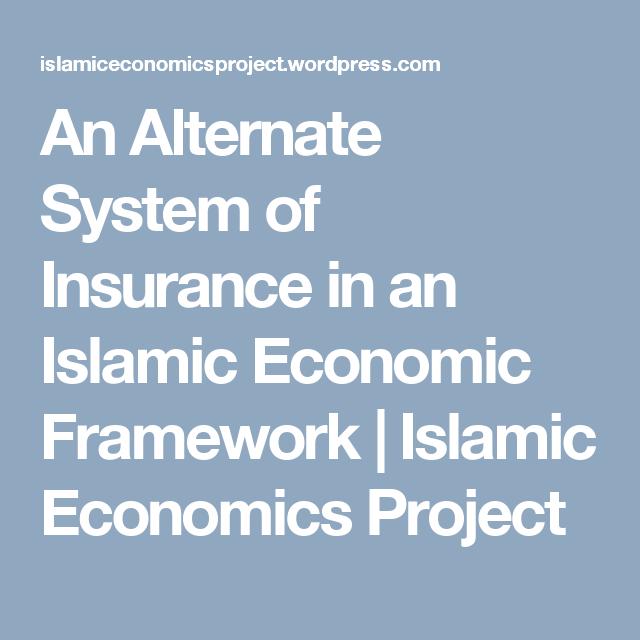 An Alternate System of Insurance in an Islamic Economic Framework | Islamic Economics Project