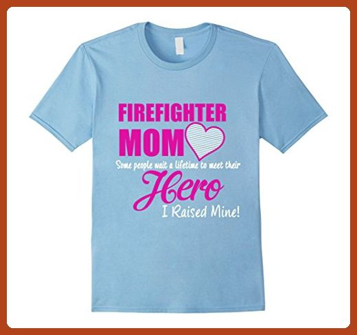 7730957452 Mens FIREFIGHTER MOM HERO I RAISED MINE T-SHIRTS Medium Baby Blue - Careers  professions shirts (*Partner-Link)
