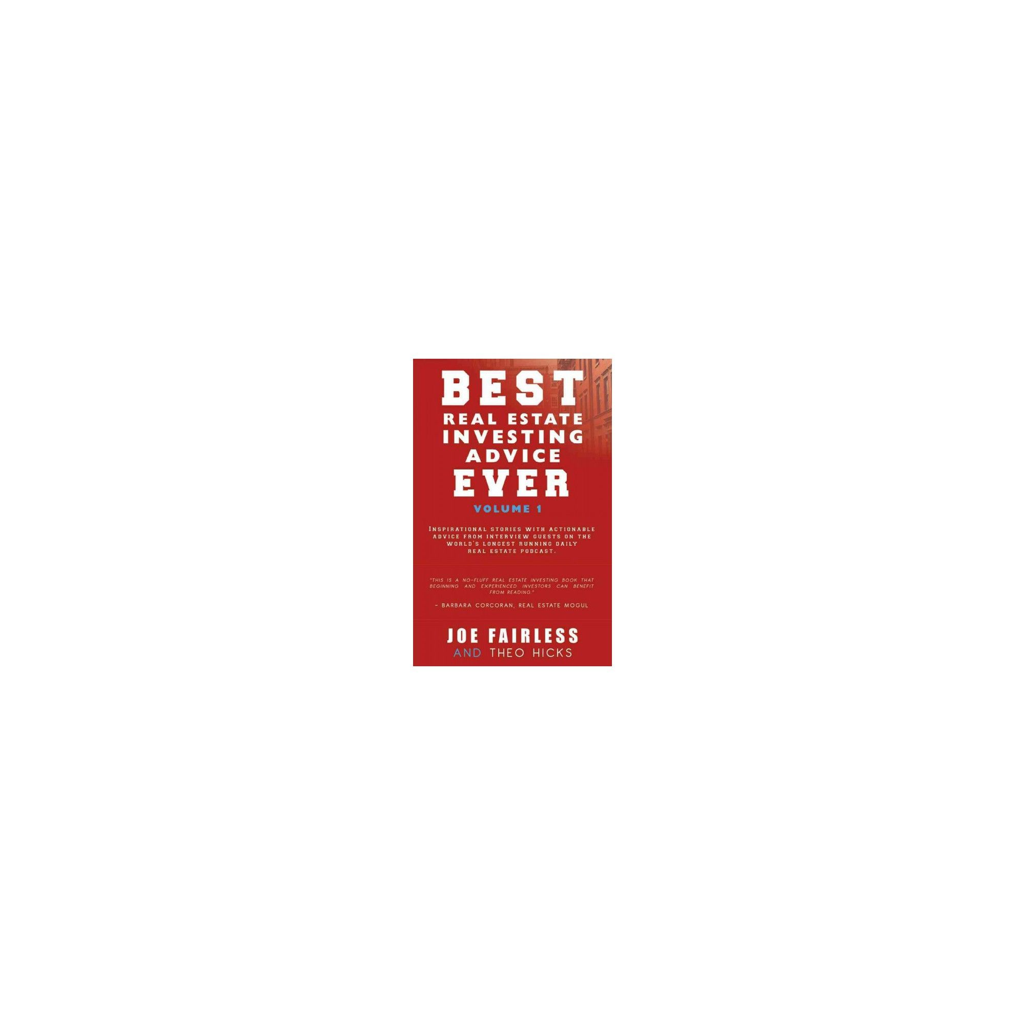 Best Real Estate Investing Advice Ever (Vol 1) (Paperback) (Joe Fairless &  Theo Hicks)