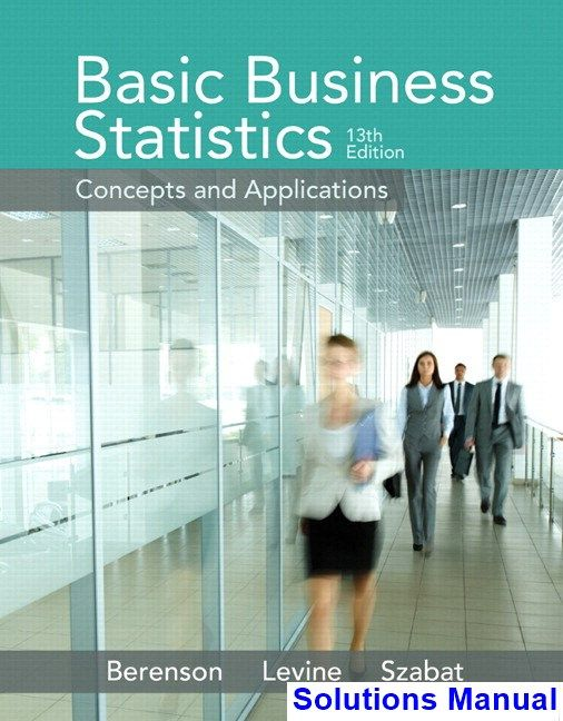 Basic business statistics 13th edition berenson solutions manual basic business statistics 13th edition berenson solutions manual test bank solutions manual exam fandeluxe Image collections