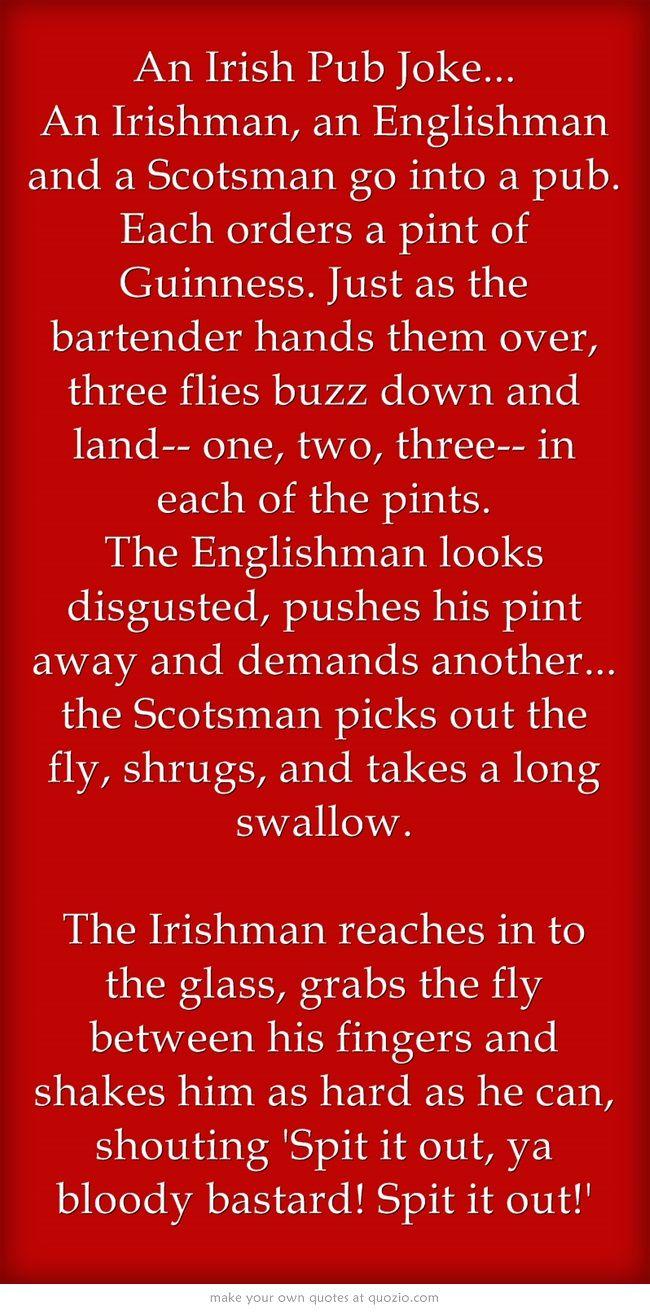An Irish Pub Joke An Irishman An Englishman And A Scotsman Irish Funny Irish Jokes Irish Quotes