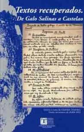 Textos recuperados : de Galo Salinas a Castelao / A.D.R. Castelao ... [et al.] ; edición e notas, Iolanda Ogando ; estudio introdutorio, Laura Tato