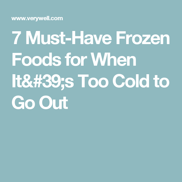 7 Must-Have Frozen Foods for When It's Too Cold to Go Out