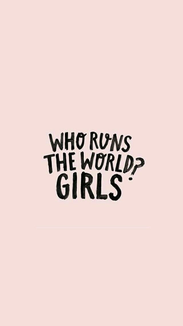 Girls Rule The World Captions Quotes Girl Power Who Runs The