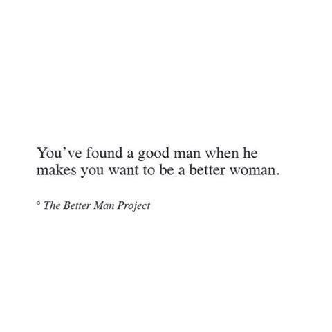 Good Men Quotes And I Have Definitely Found My Good Manlove How Supportive My