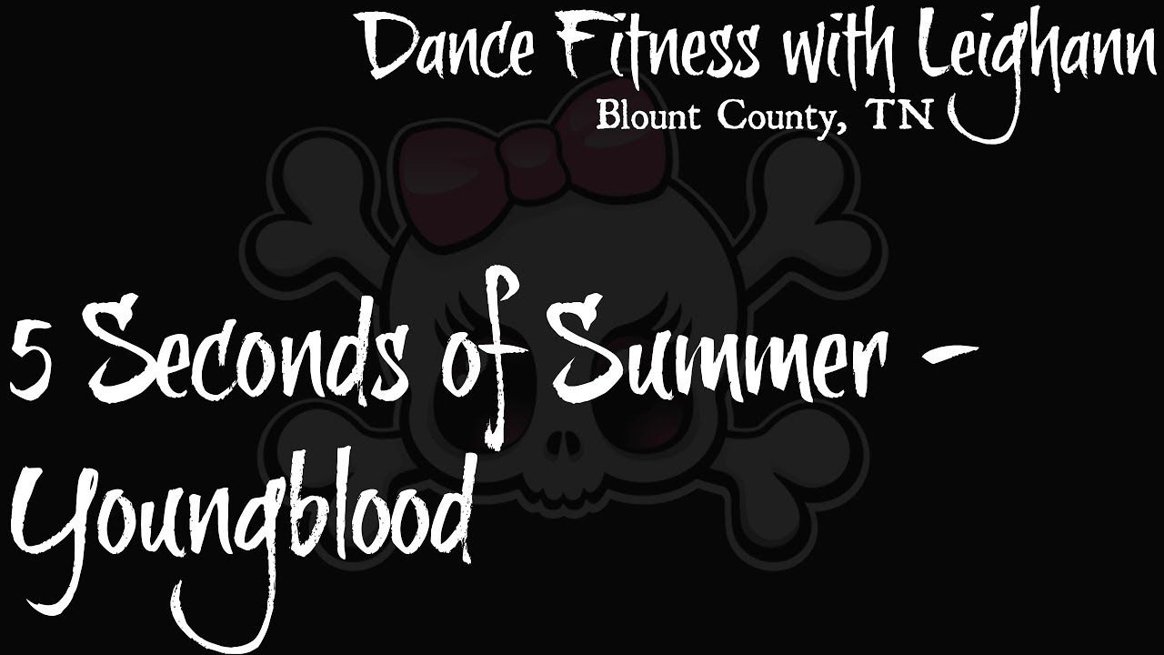 Dance Fitness With Leighann Youngblood By 5 Seconds Of Summer