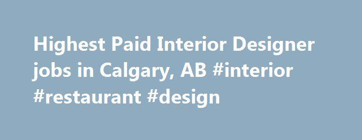 Highest Paid Interior Designer Jobs In Calgary AB Restaurant Design