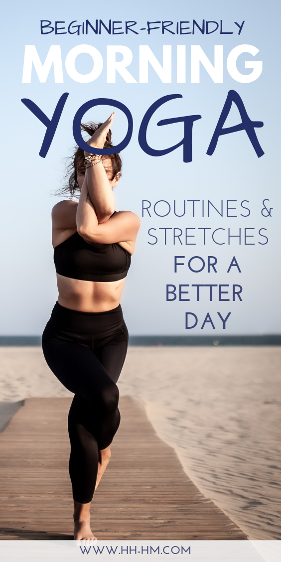 Morning Yoga: Best Stretches And Routines - Her Highness, Hungry Me