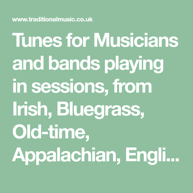 Tunes for Musicians and bands playing in sessions, from