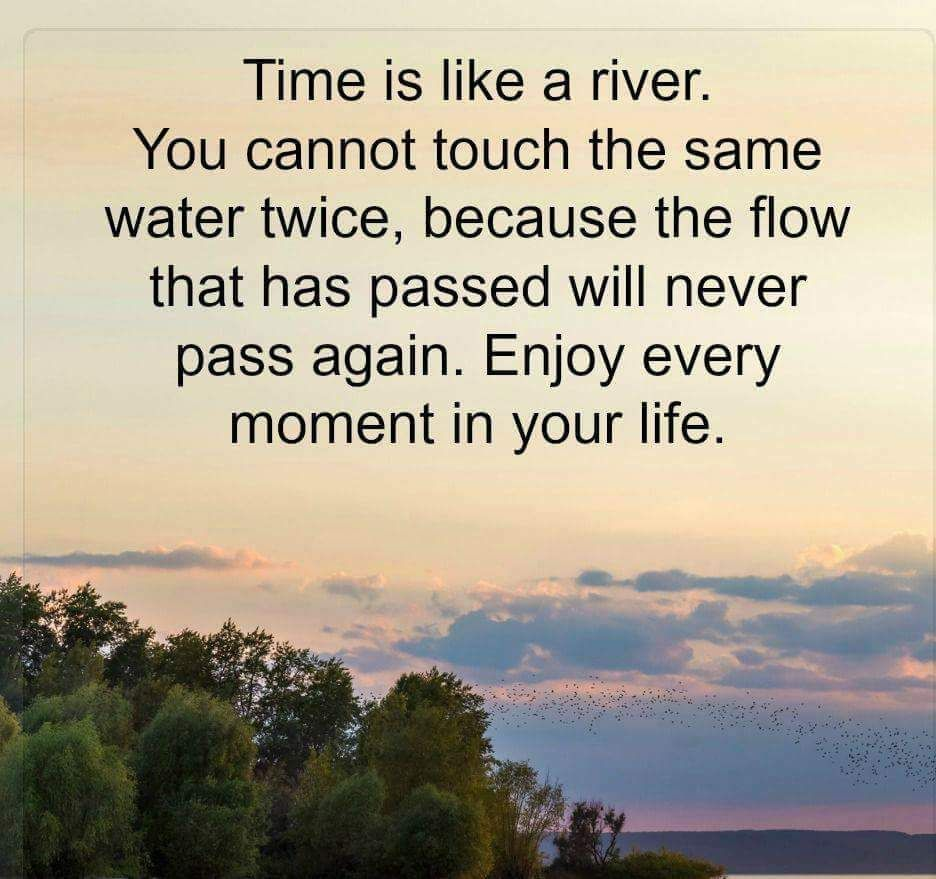 Wisdom Quotes About Life And Happiness Time Is Like A Riveryou Cannot Touch The Same Water Twice