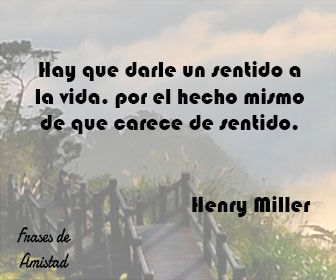 Frases Filosoficas De La Vida De Henry Miller Frases