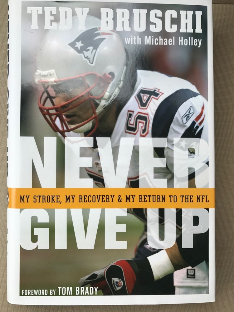 Never Give Up Teddy Bruschi With Michael Holley Ebay Books