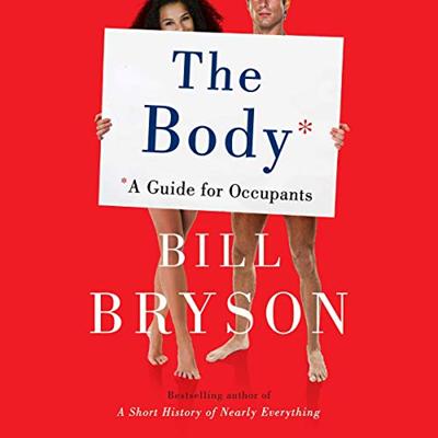 2019 The Body A Guide For Occupants By Bill Bryson Random House Audio In 2020 Bill Bryson Audio Books Good Books
